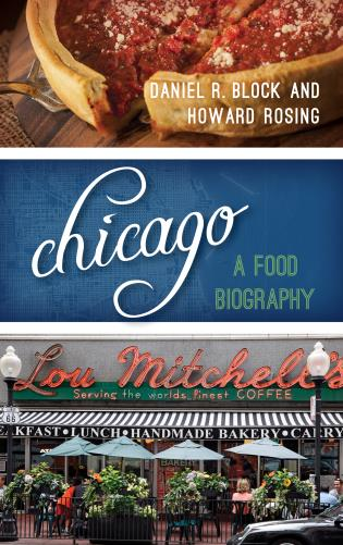 Cover image for the book Chicago: A Food Biography
