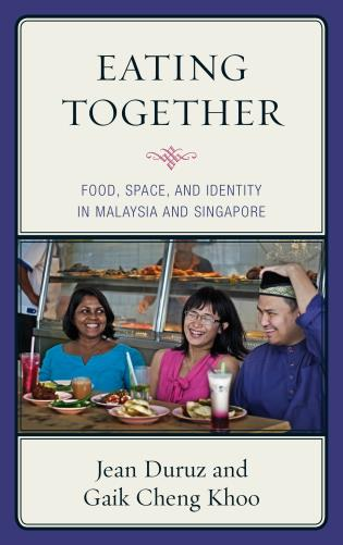Cover image for the book Eating Together: Food, Space, and Identity in Malaysia and Singapore