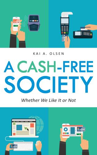 Cover image for the book A Cash-Free Society: Whether We Like It or Not