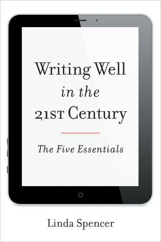 Cover image for the book Writing Well in the 21st Century: The Five Essentials