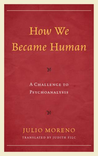 Cover image for the book How We Became Human: A Challenge to Psychoanalysis