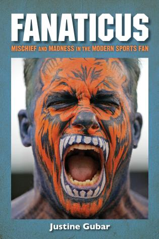 Cover image for the book Fanaticus: Mischief and Madness in the Modern Sports Fan