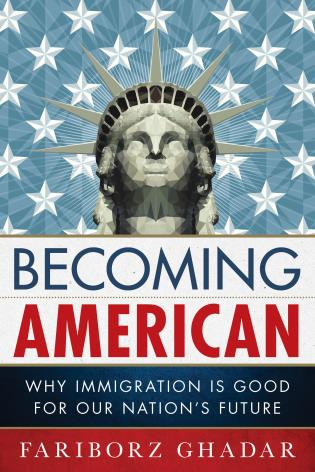 Cover image for the book Becoming American: Why Immigration Is Good for Our Nation's Future