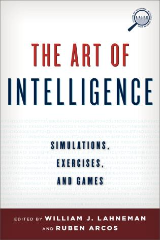 Cover image for the book The Art of Intelligence: Simulations, Exercises, and Games