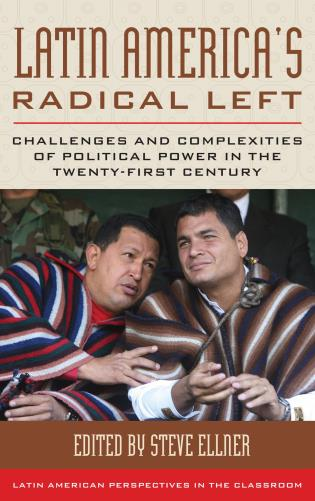 Cover image for the book Latin America's Radical Left: Challenges and Complexities of Political Power in the Twenty-first Century