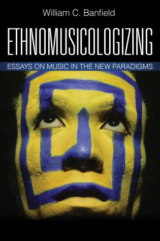 Cover image for the book Ethnomusicologizing: Essays on Music in the New Paradigms