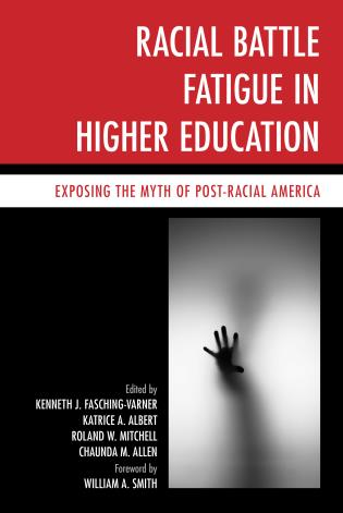 Cover image for the book Racial Battle Fatigue in Higher Education: Exposing the Myth of Post-Racial America