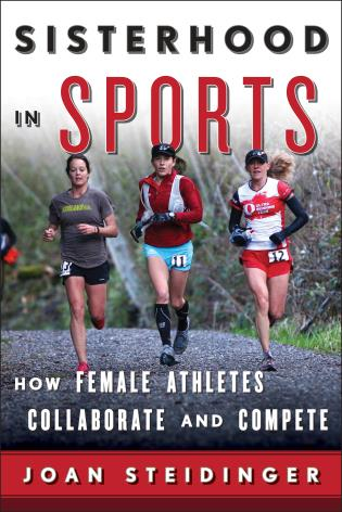 Cover image for the book Sisterhood in Sports: How Female Athletes Collaborate and Compete