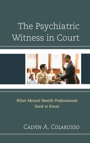 Cover image for the book The Psychiatric Witness in Court: What Mental Health Professionals Need to Know