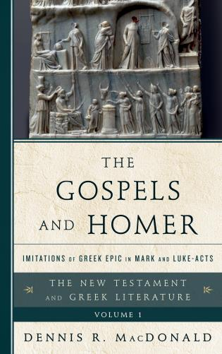 Cover image for the book The Gospels and Homer: Imitations of Greek Epic in Mark and Luke-Acts