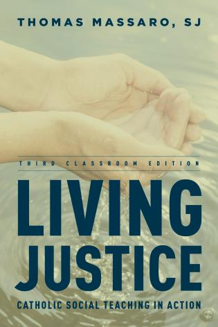 Cover image for the book Living Justice: Catholic Social Teaching in Action, Third Classroom Edition