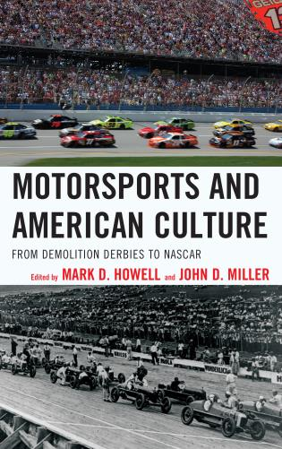 Cover image for the book Motorsports and American Culture: From Demolition Derbies to NASCAR