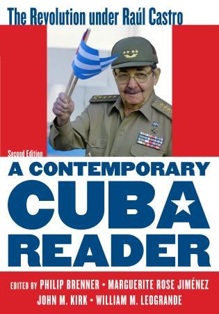 Cover image for the book A Contemporary Cuba Reader: The Revolution under Raúl Castro, Second Edition