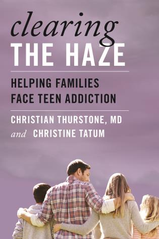 Cover image for the book Clearing the Haze: Helping Families Face Teen Addiction