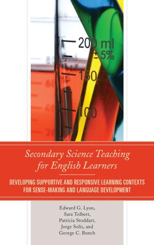 Cover image for the book Secondary Science Teaching for English Learners: Developing Supportive and Responsive Learning Contexts for Sense-Making and Language Development