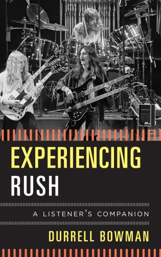 Cover image for the book Experiencing Rush: A Listener's Companion