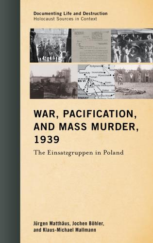 Cover image for the book War, Pacification, and Mass Murder, 1939: The Einsatzgruppen in Poland