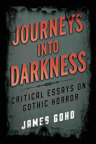 Cover image for the book Journeys into Darkness: Critical Essays on Gothic Horror