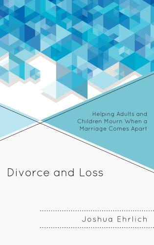 Cover image for the book Divorce and Loss: Helping Adults and Children Mourn When a Marriage Comes Apart