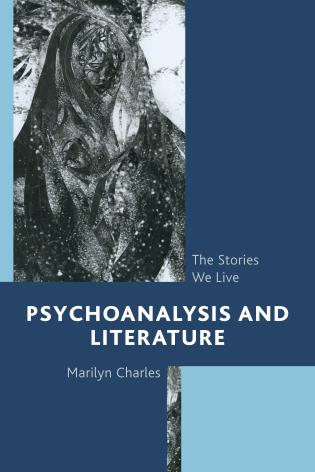 Cover image for the book Psychoanalysis and Literature: The Stories We Live