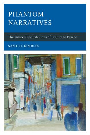 Cover image for the book Phantom Narratives: The Unseen Contributions of Culture to Psyche