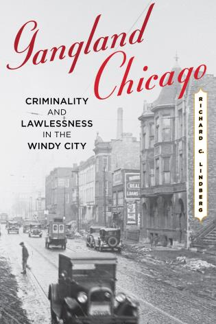 Cover image for the book Gangland Chicago: Criminality and Lawlessness in the Windy City