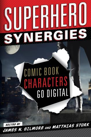 Cover image for the book Superhero Synergies: Comic Book Characters Go Digital