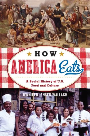 Cover image for the book How America Eats: A Social History of U.S. Food and Culture