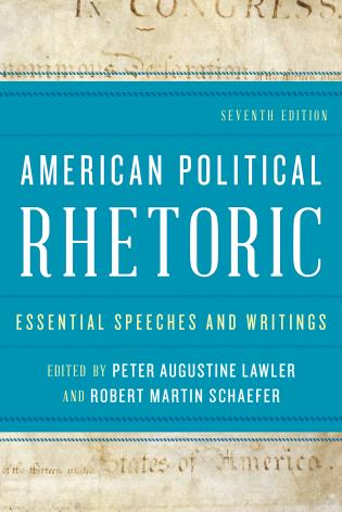 Cover image for the book American Political Rhetoric: Essential Speeches and Writings, Seventh Edition