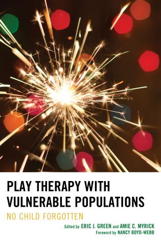 Cover image for the book Play Therapy with Vulnerable Populations: No Child Forgotten