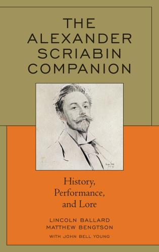 Cover image for the book The Alexander Scriabin Companion: History, Performance, and Lore