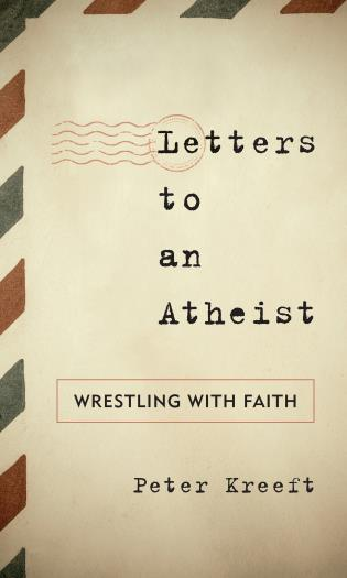 Cover image for the book Letters to an Atheist: Wrestling with Faith