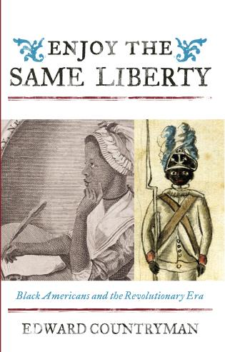 Cover image for the book Enjoy the Same Liberty: Black Americans and the Revolutionary Era
