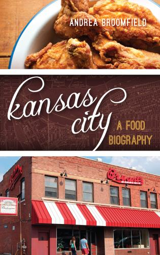 Cover image for the book Kansas City: A Food Biography