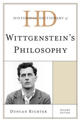 Cover image for the book Historical Dictionary of Wittgenstein's Philosophy, Second Edition