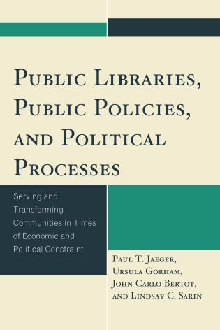 Cover image for the book Public Libraries, Public Policies, and Political Processes: Serving and Transforming Communities in Times of Economic and Political Constraint