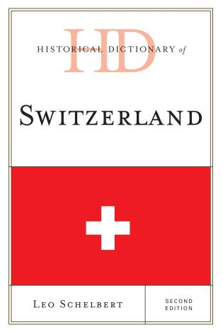 Cover image for the book Historical Dictionary of Switzerland, Second Edition