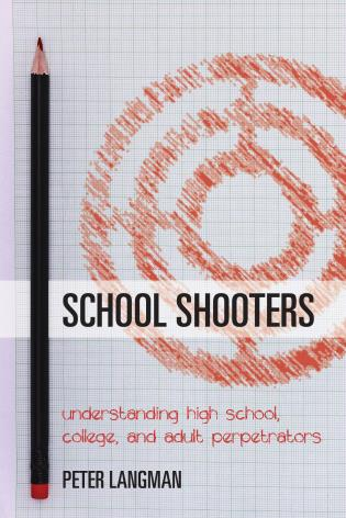 Cover image for the book School Shooters: Understanding High School, College, and Adult Perpetrators