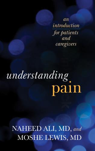 Cover image for the book Understanding Pain: An Introduction for Patients and Caregivers