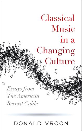 Classical Music in a Changing Culture: Essays from The American ...