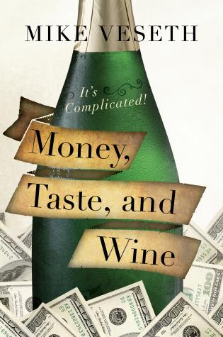 Cover image for the book Money, Taste, and Wine: It's Complicated!