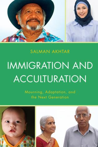 Cover image for the book Immigration and Acculturation: Mourning, Adaptation, and the Next Generation