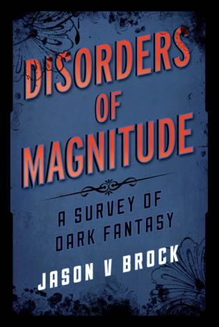 Cover image for the book Disorders of Magnitude: A Survey of Dark Fantasy