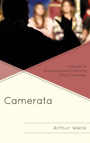 Cover image for the book Camerata: A Guide to Organizing and Directing Small Choruses