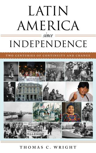 Cover image for the book Latin America since Independence: Two Centuries of Continuity and Change