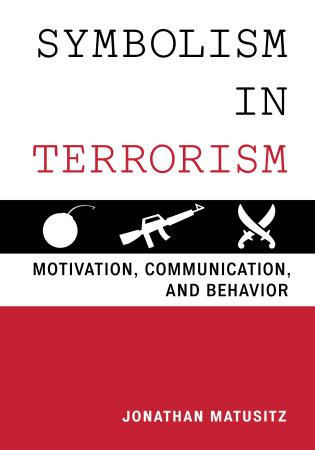 Symbolism In Terrorism Motivation Communication And Behavior