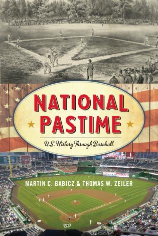 Cover image for the book National Pastime: U.S. History Through Baseball
