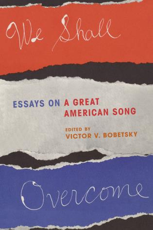 Cover image for the book We Shall Overcome: Essays on a Great American Song
