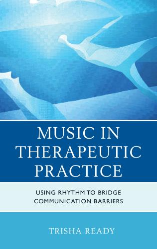 Cover image for the book Music in Therapeutic Practice: Using Rhythm to Bridge Communication Barriers