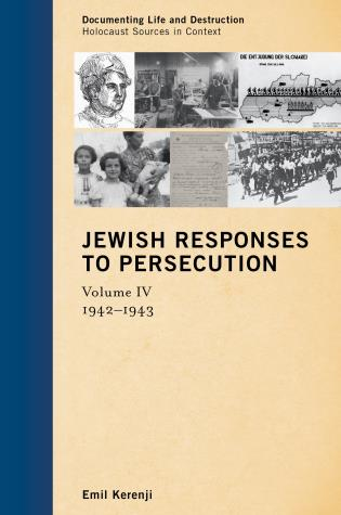 Cover image for the book Jewish Responses to Persecution: 1942–1943, Volume 4